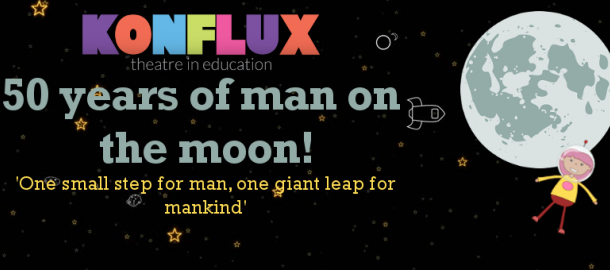 Moon Landing, 50 year anniversary, Space, Neil Armstrong, Buzz Aldrin, Moon, Man on the moon, Konflux Theatre, Planet Rock, Play in a Day, Science, Key Stage 1, Key Stage 2, KS1, KS2