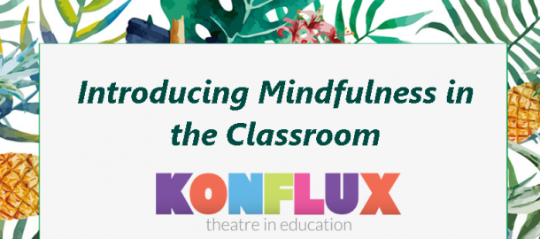 Mindfulness, Mindfulness Resources, Konflux Theatre, Blog, Mindfulness Blog, Primary Resources, Primary Mindfulness Resources, Play in a Day, Creative Learning Workshop, Key Stage 1, Key Stage 2, KS1, KS2